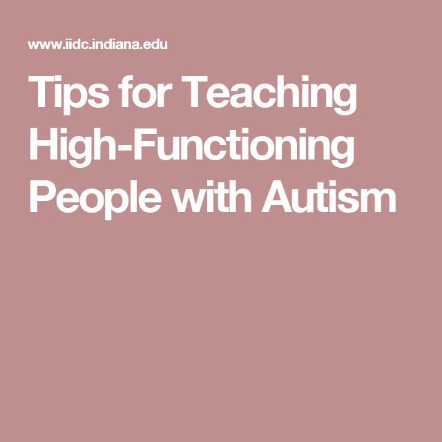 The Lessons Of Autism History >> Tips For Teaching High Functioning People With Autism Preschool