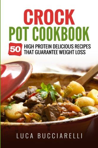 Crock pot cookbook pdf high protein crock pot and recipes crock pot cookbook 50 high protein delicious recipes that guarantee weight loss pdf forumfinder Gallery