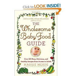 The wholesome baby food guide over 150 easy delicious and healthy the wholesome baby food guide over 150 easy delicious and healthy recipes from forumfinder Images