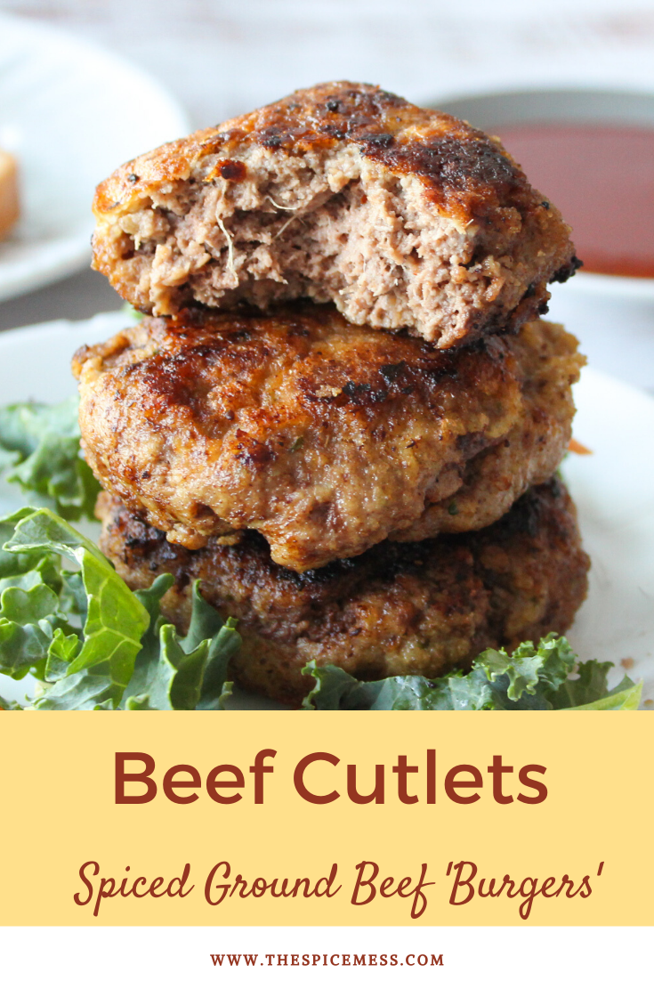 Beef Cutlets Spiced Ground Beef Burgers The Spice Mess Recipe In 2020 Beef Cutlets Beef Burgers Ground Beef