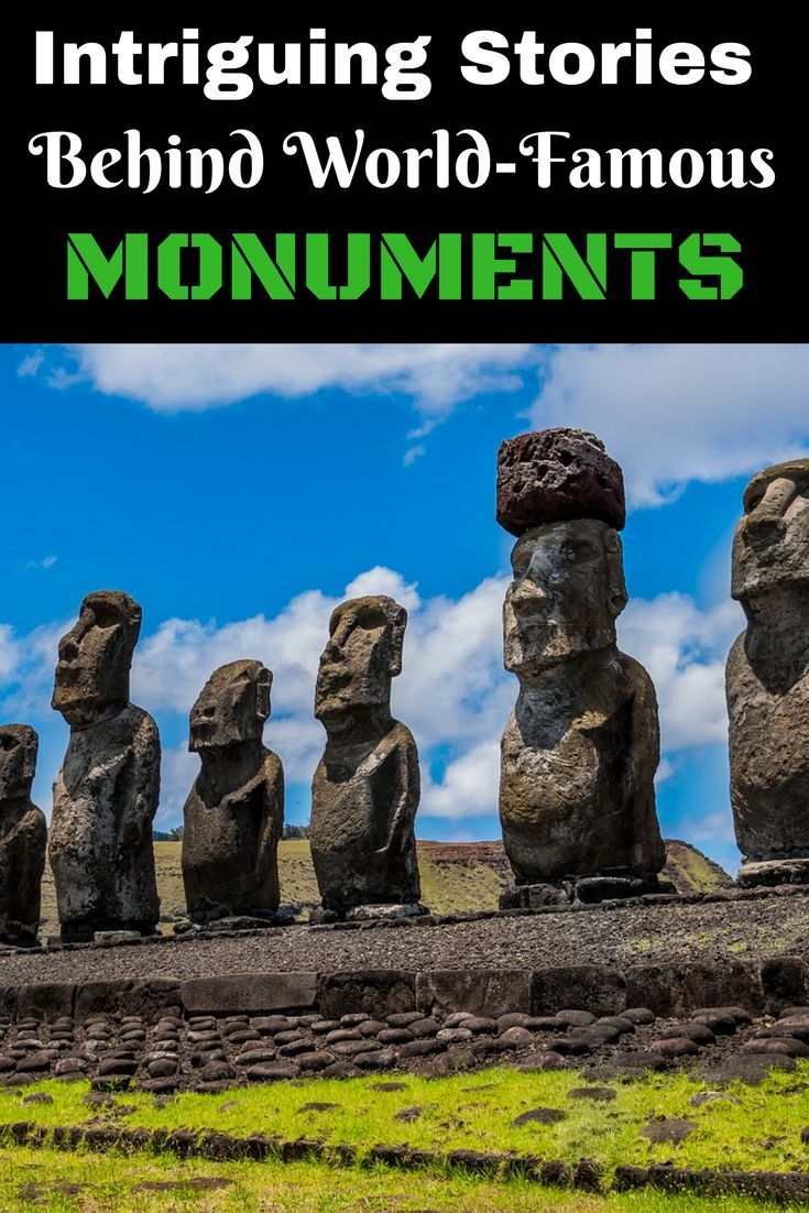 7Intriguing Stories Behind World-Famous Monuments