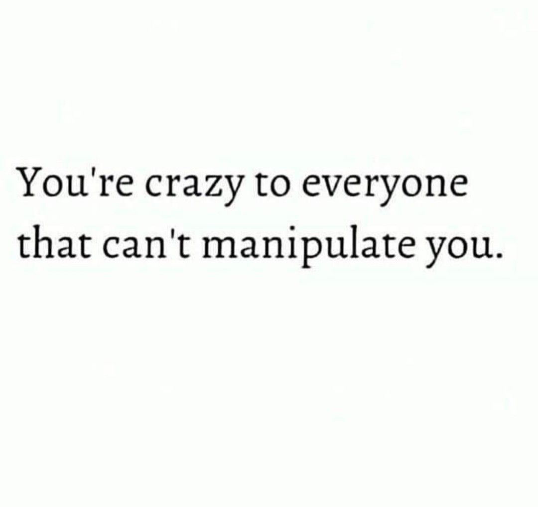 I Like Being Crazy Youre Crazy Manipulation Math