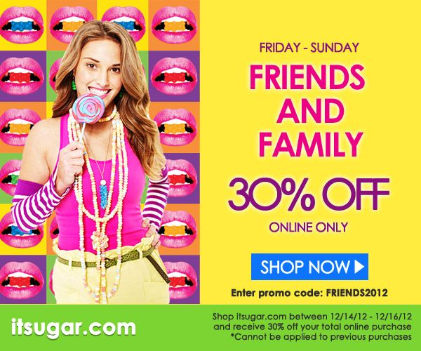 30% Off Your Total Purchase! Use Promo Code: FRIENDS2012 Exp: 12/16/2012