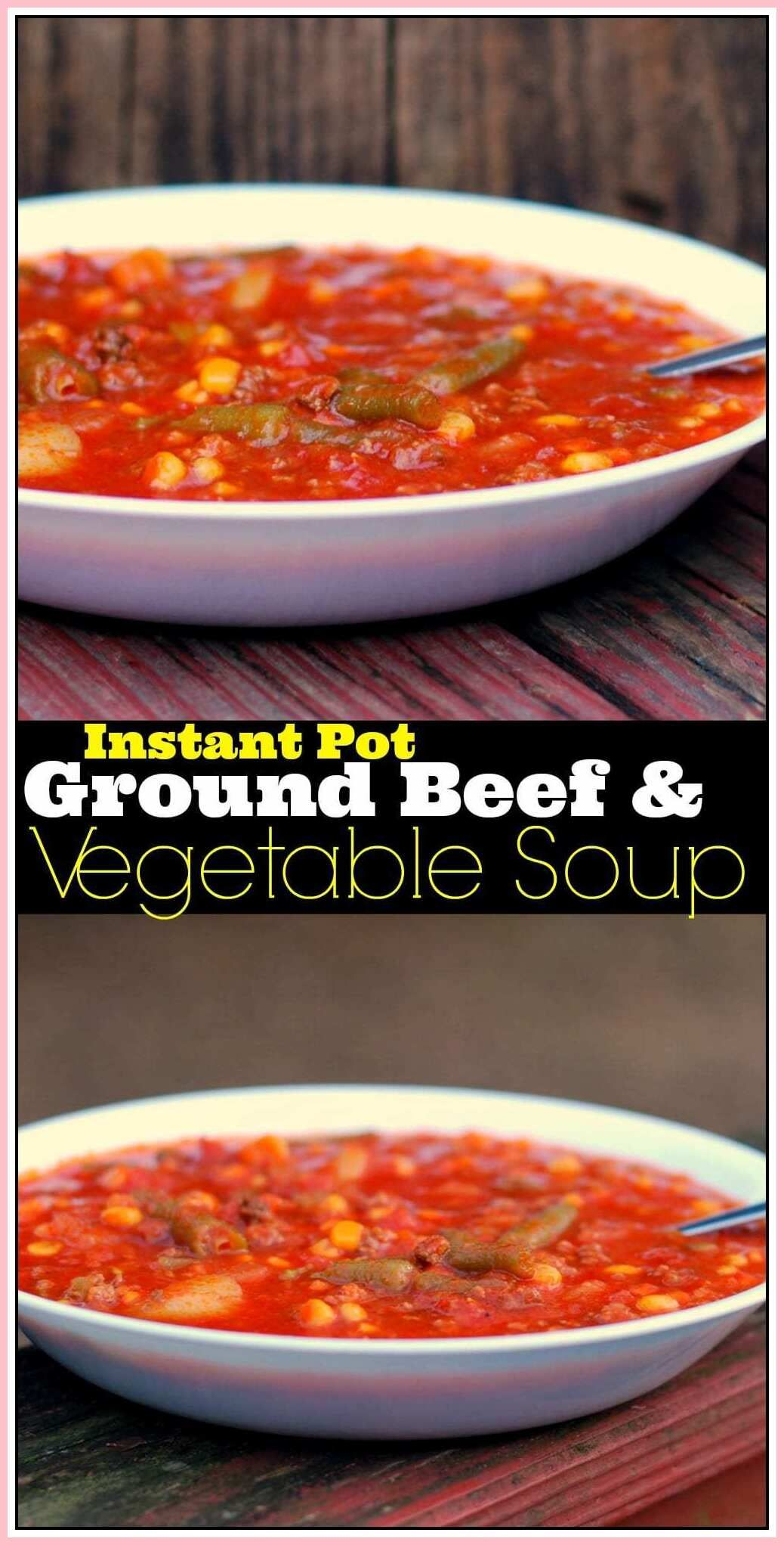 75 Reference Of Mexican Instant Pot Recipes Ground Beef In 2020 Veggie Soup Recipes Beef Soup Recipes Ground Beef