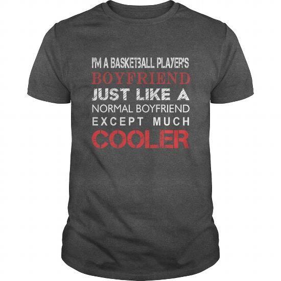 I Love Basketball Players Tshirt  Im a Basketball Players boyfriend just like a normal boyfriend except Shirts & Tees