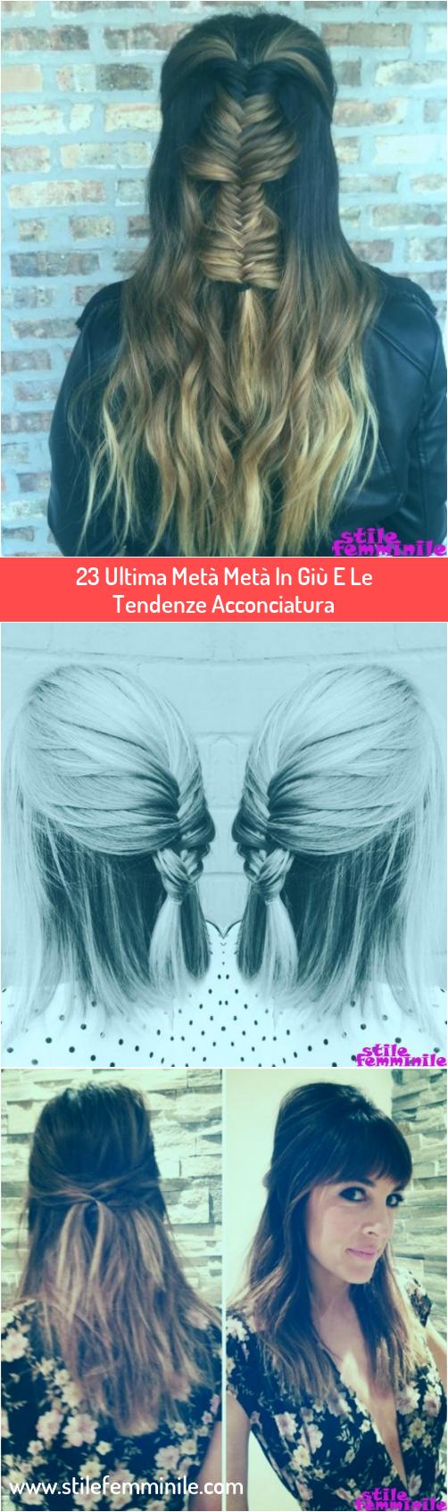 Photo of 23 Ultima Metà Metà In Giù E Le Tendenze Acconciatura