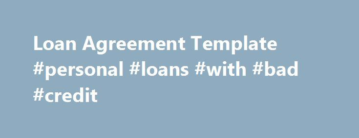 Loan Agreement Template Personal Loans With Bad Credit Http