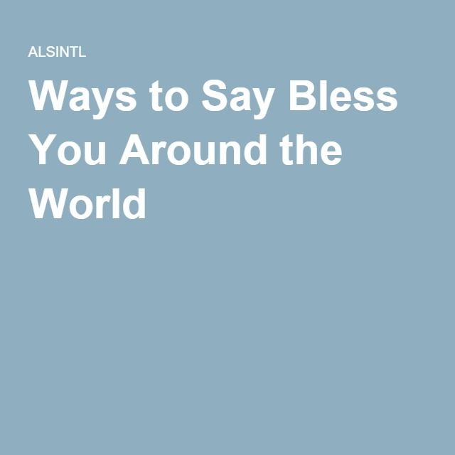 Ways to Say Bless You Around the World