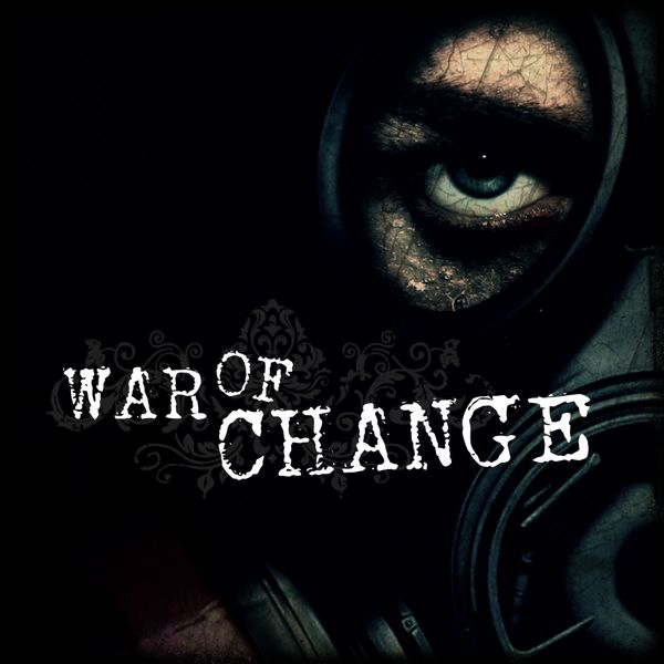Check out War of Change on ReverbNation
