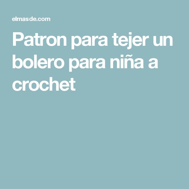 Patron para tejer un bolero para niña a crochet | Patrón Libre ...