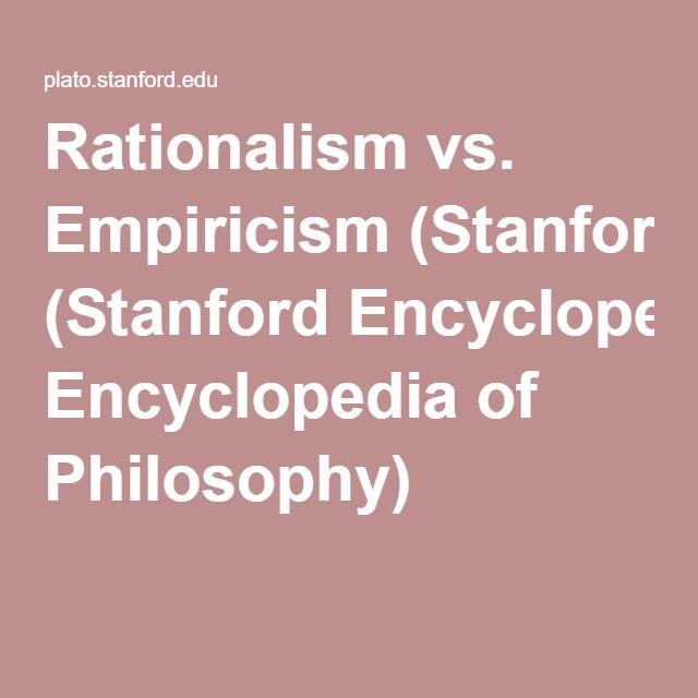 Rationalism Vs Empiricism Stanford Encyclopedia Of Philosophy