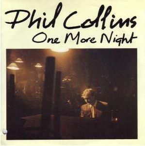 9 10 12 Phil Collins One More Night One More Night Phil Collins Phil