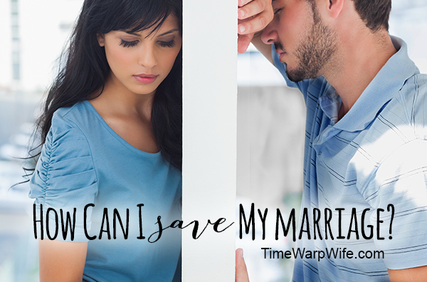 How Can I Save My Marriage?