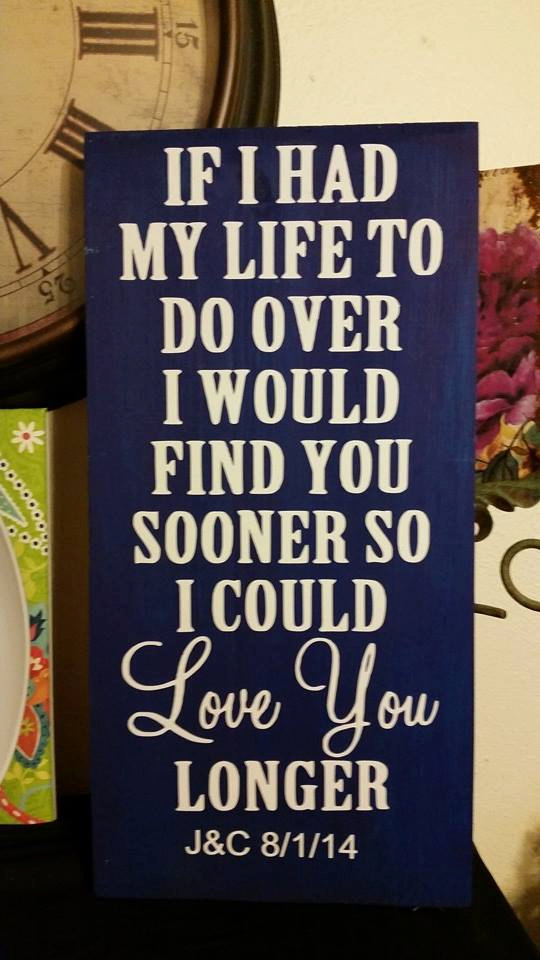 Beautiful If I Had My Life to Do Over I Would Find You Sooner   Etsy