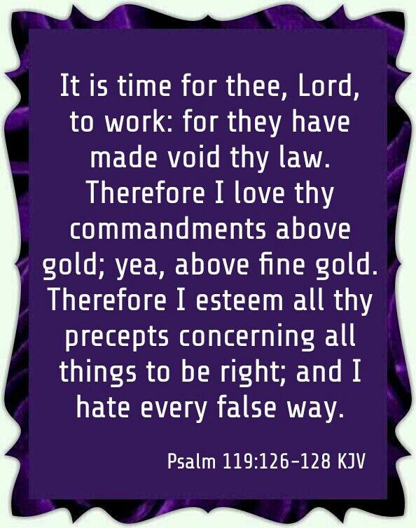 Psalm 119:126-128 KJV