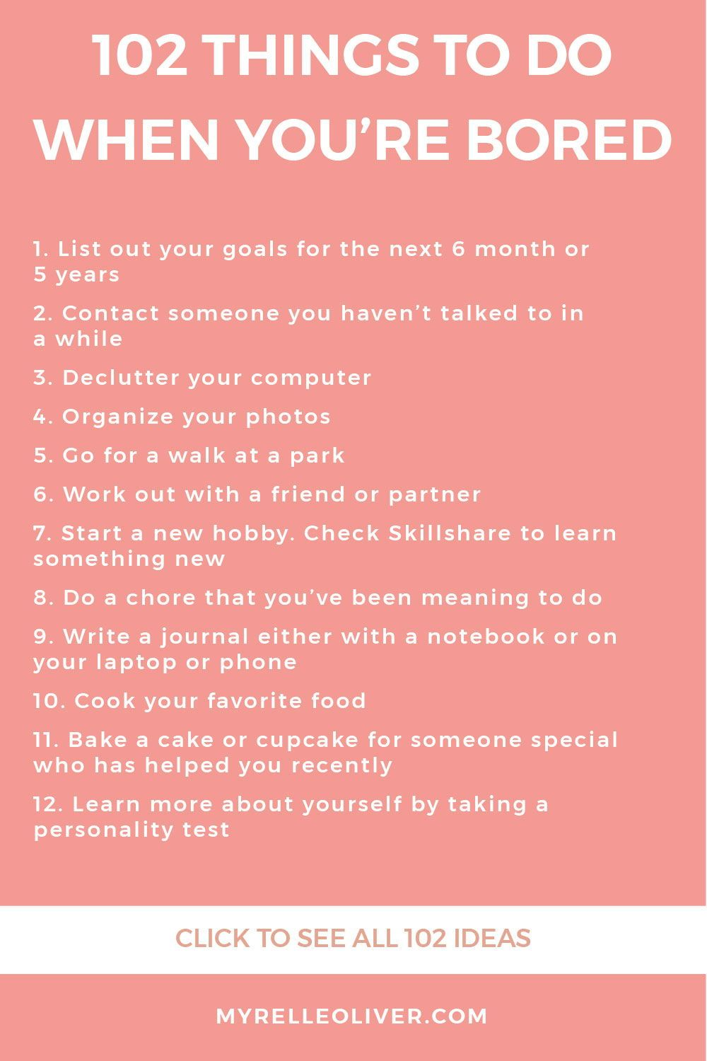 102 Things To Do When You Re Bored Myrelle Oliver Things To Do When Bored What To Do When Bored Productive Things To Do