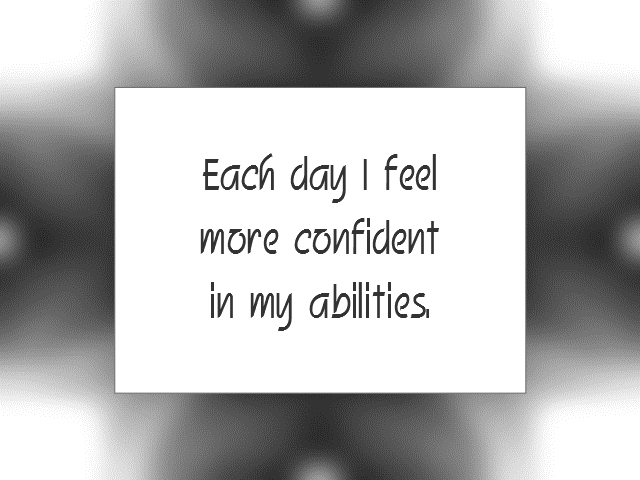 "Daily Affirmation for October 1, 2015 #affirmation #inspiration - ""Each day I feel more confident in my abilities."""