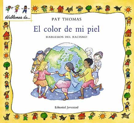 ERREFERENTZIA. El color de mi piel / Pat Thomas. Este libro examina ...