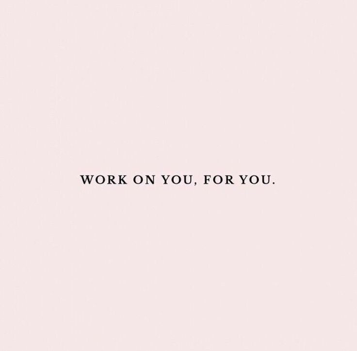 Work on you, for you. And not for anyone else | #girlboss #girlbossquotes #motivationalquotes #inspirationalquotes
