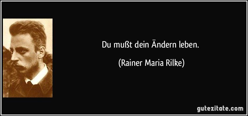 Du Mußt Dein ändern Leben Rainer Maria Rilke Rilke