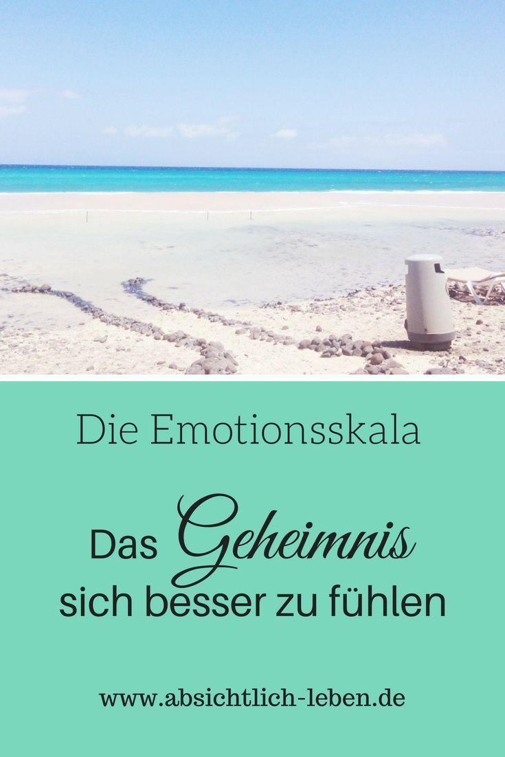 Die Emotionsskala - Das Geheimnis sich besser zu fühlen