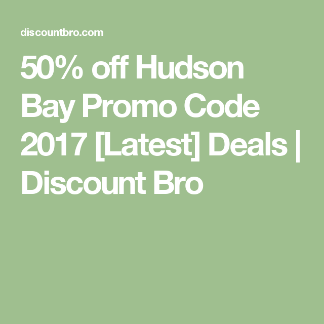 50 Off Hudson Bay Promo Code 2018 Latest Deals Hudson Bay Promo Codes Coding