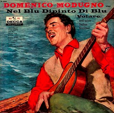 Domenico Modugno Sings Nel Blu Dipinto Di Blu Volare And Other Italian Favorites 1958 Decca ªsee Http Www Eurovision Song Contest Best Songs Songs