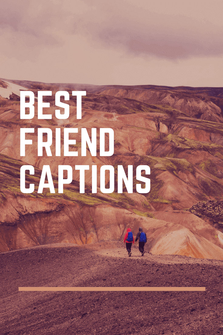 Looking for Best Friend Captions? Good, here I have provided a collection of 91