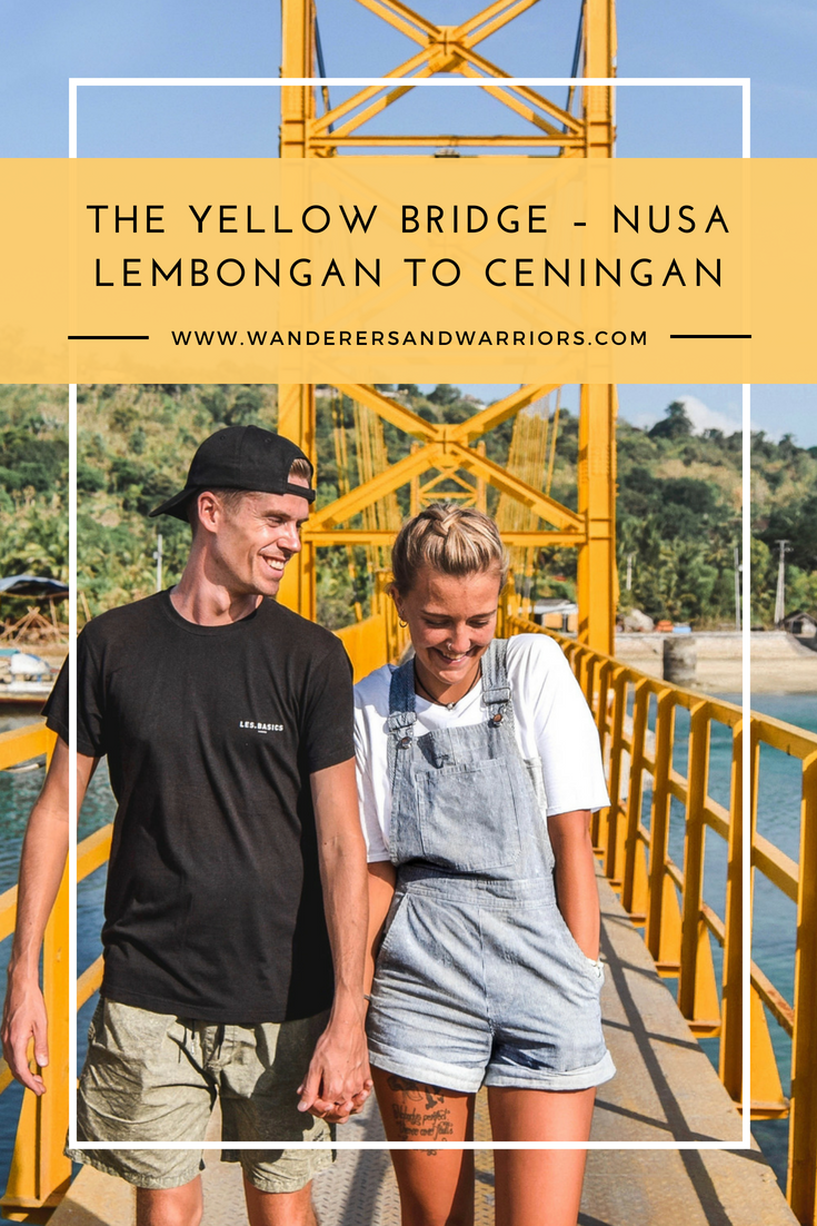 Wanderers & Warriors Pinterest - Charlie & Lauren UK Travel Couple - The Yellow Bridge Nusa Lembongan To Cenengan - Yellow Bridge Lembongan Bali - Things To Do On Nusa Lembongan