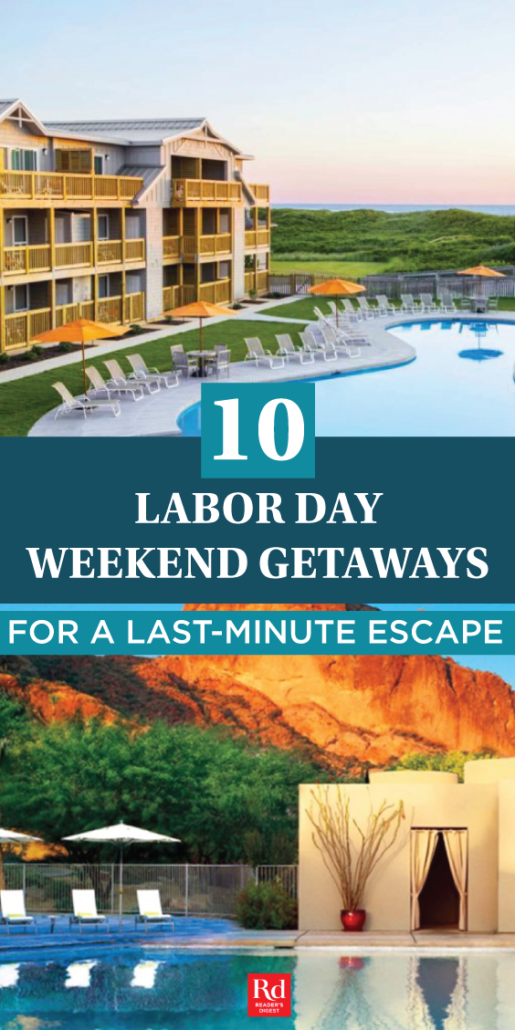 10 Labor Day Weekend Getaways That Will Actually Get You Excited For