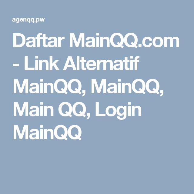 Daftar MainQQ.com - Link Alternatif MainQQ, MainQQ, Main