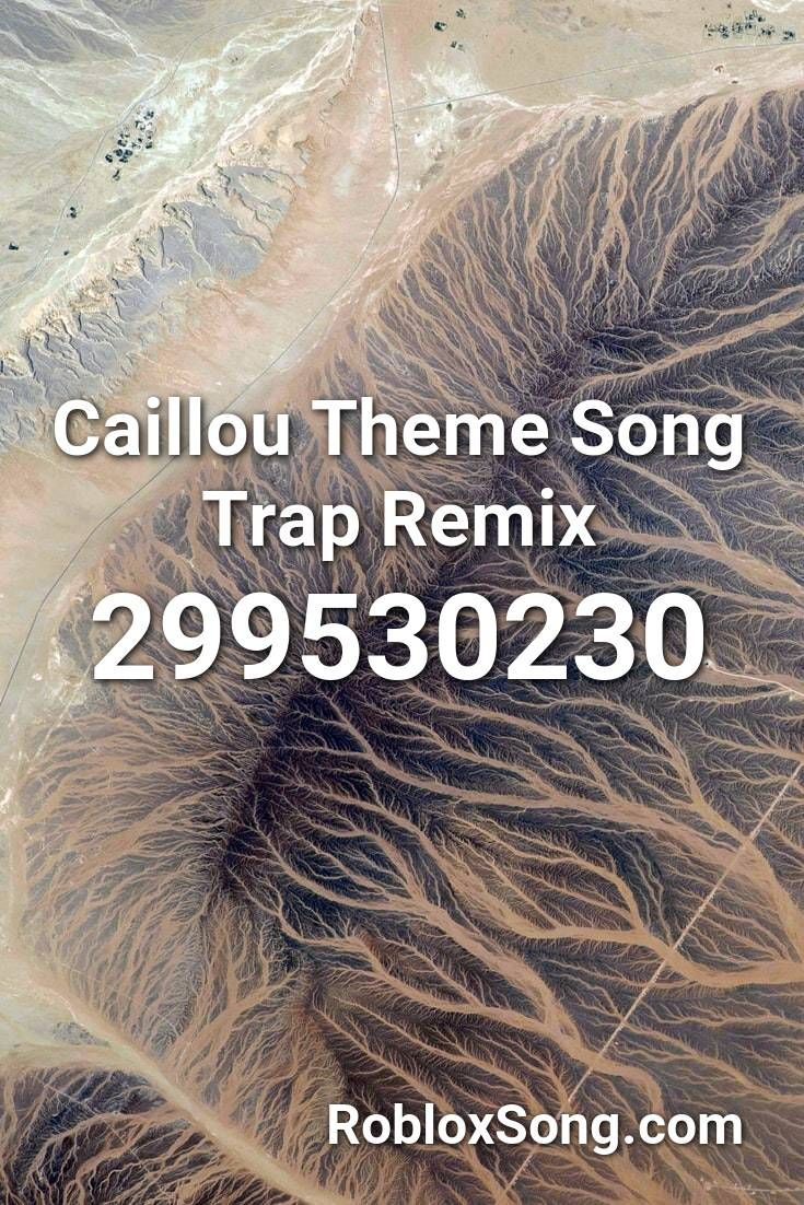 Caillou Theme Song Trap Remix Roblox Id Roblox Music Codes In