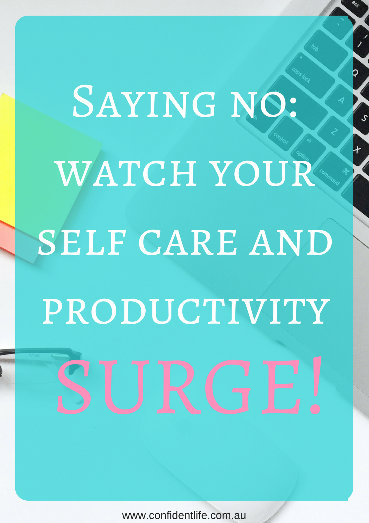 Do you find yourself getting stuck in the 'busy' trap? You need to read the latest post on Saying No and watch your productivity surge! http://confidentlife.com.au/saying-no-watch-self-care-productivity-surge/