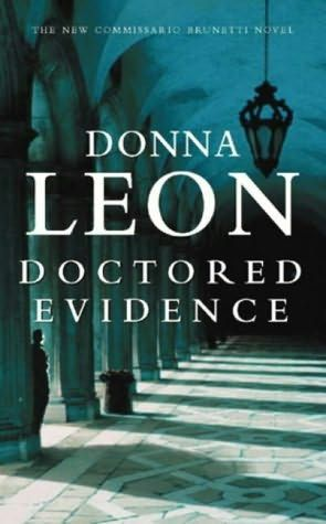 Donna Leon - Doctored Evidence