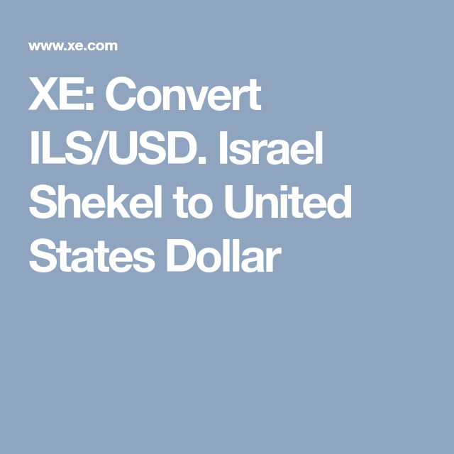 Xe Convert Ils Usd Israel Shekel To United States Dollar
