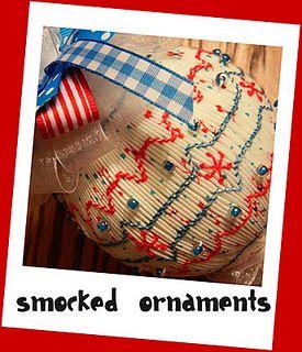 Smocked ornaments my mom made. :)