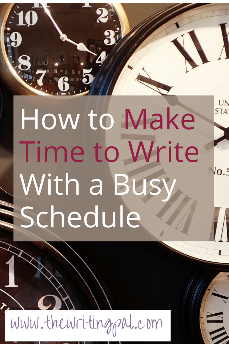 how to make time to write with a busy schedule
