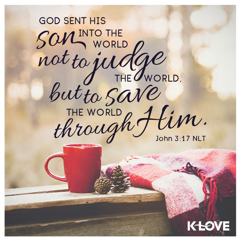 KLOVE's Encouraging Word. God sent his Son into the world