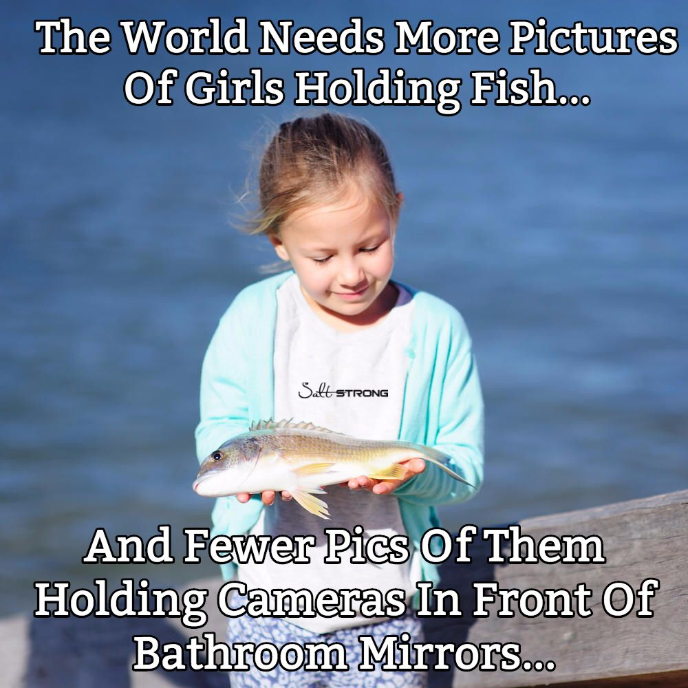 Girls That Fish Fishing Memes Funny Fishing Memes Fishing Humor