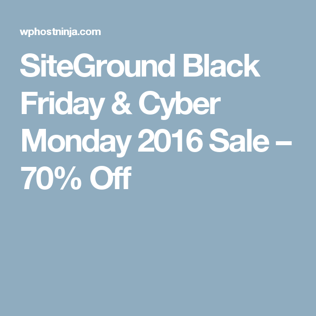 SiteGround Black Friday & Cyber Monday 2016 Sale – 70% Off