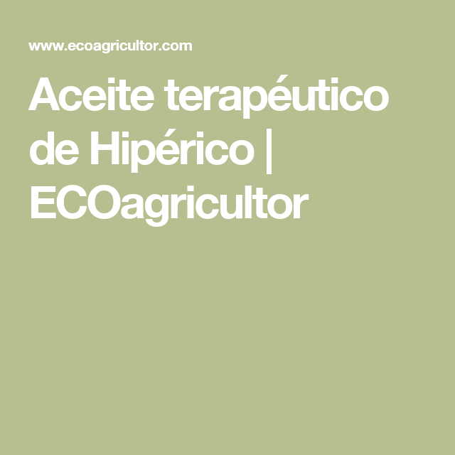 Aceite terapéutico de Hipérico   ECOagricultor