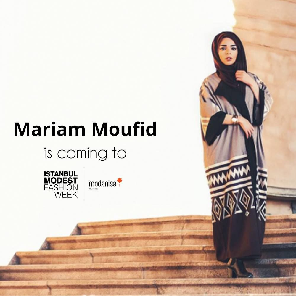 Famous fashion blogger - Famous Fashion Blogger Mariam Moufid Will Be At Istanbul Modest Fashion Week You Can Follow