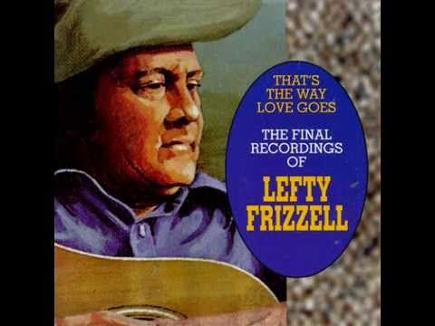 Lefty Frizzell - Let Me Give Her The Flowers - YouTube