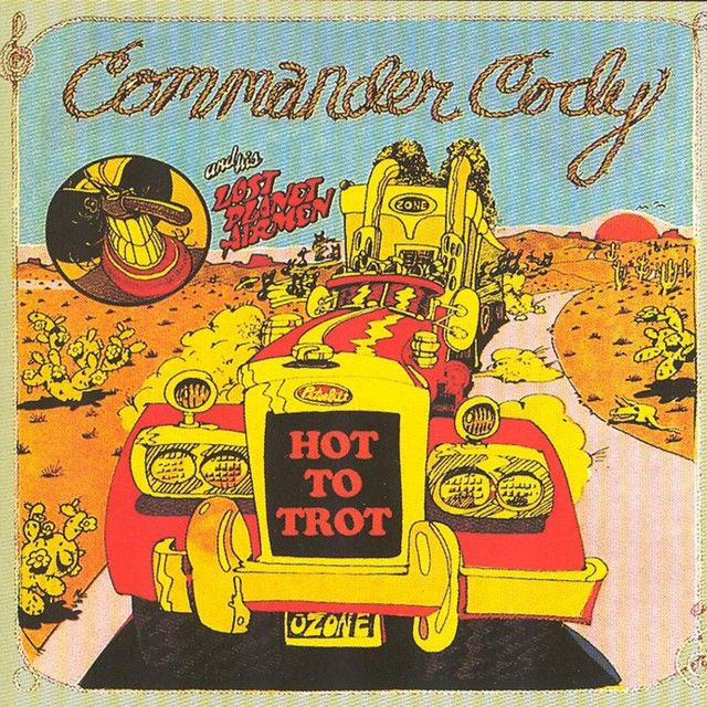 """Hot Rod Lincoln"" by Commander Cody And His Lost"