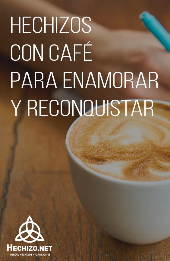 Hechizos Con Café Frases De Cafe Cafe Oracion Para Que Regrese