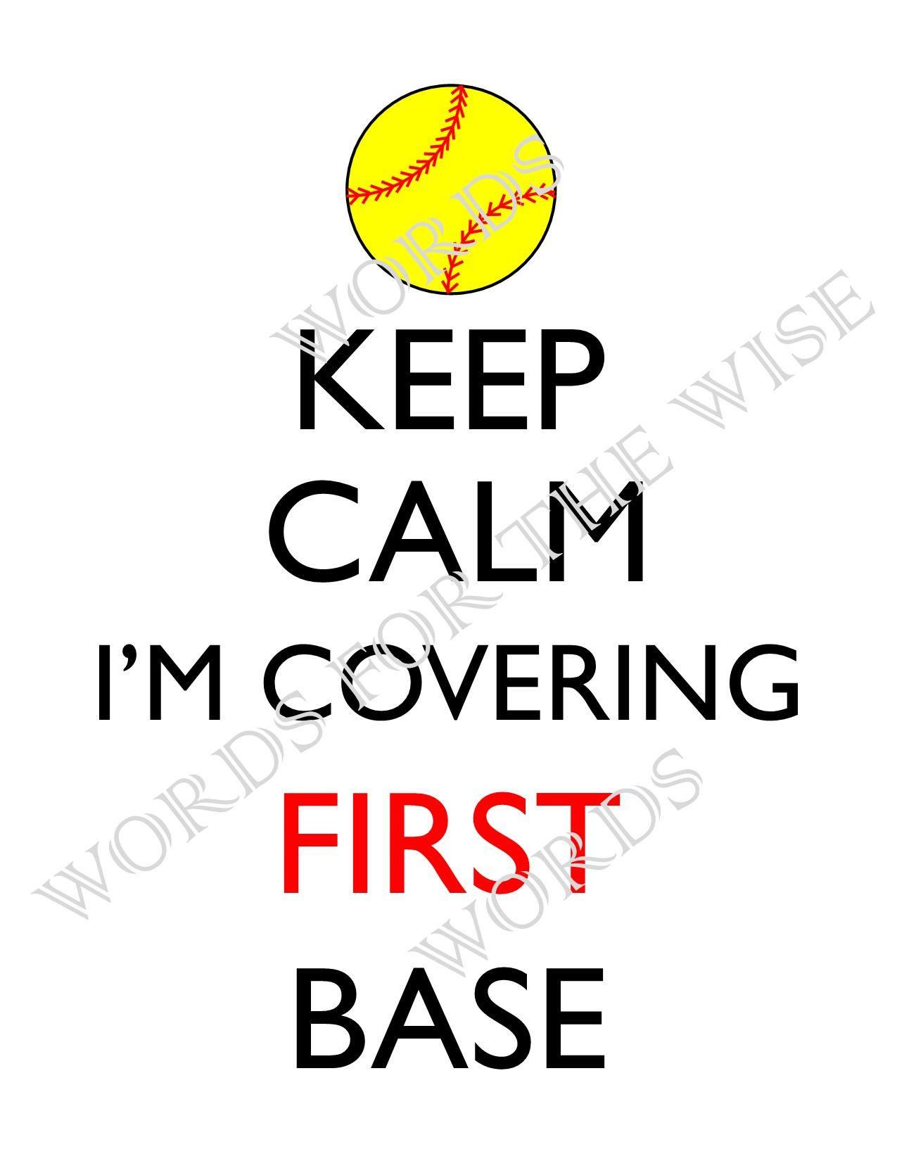 Keep Calm I M Covering First Base Softball Fast Pitch Digital