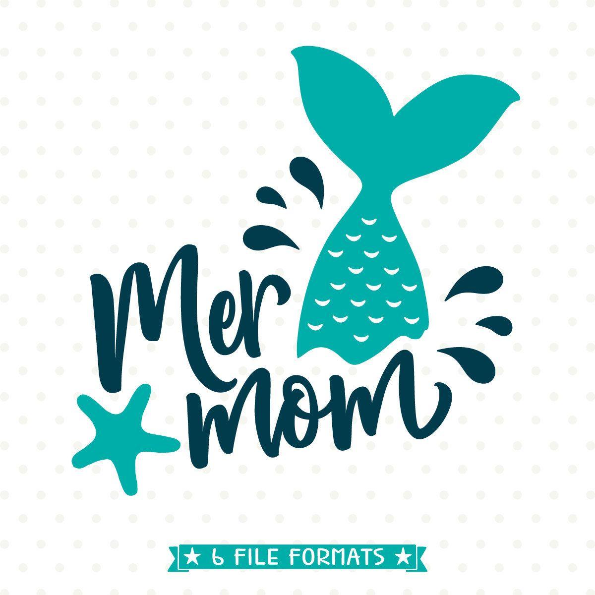 Mermaid SVG, Mothers Day SVG, Mermom Shirt SVG file, Mom ...