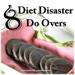 #Diet Disaster Do Overs #Fibromyalgia #Health #Wellness #Digestion