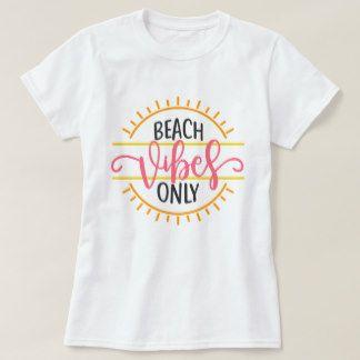 Beach vibe only T-Shirt | Zazzle.com