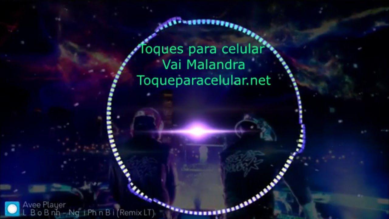 Vai Malandra Toques Para Celular Www Toqueparacelular Net
